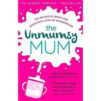 Die Unmumsy Mutter von Unmumsy Mutter - 9781784161224 Buch