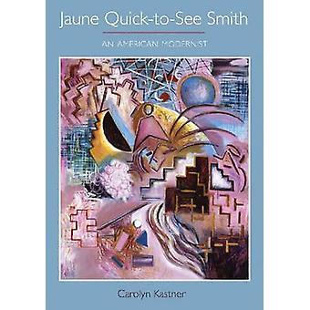 Jaune rask å se Smith - en amerikansk modernistiske av Carolyn Kastner-