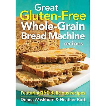 Délicieuses recettes de Machine à pain de grains entiers sans Gluten