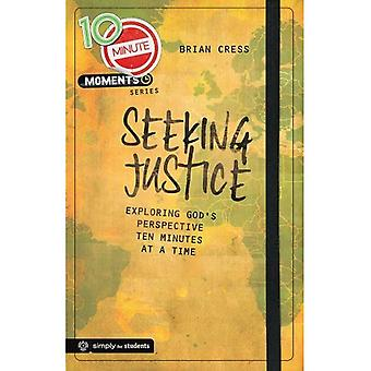 Seeking Justice: Exploring God's Perspective Ten Minutes at a Time (10 Minute Moments)
