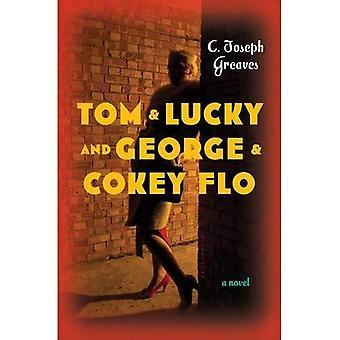 Tom & chanceux (et George & hokey Flo)