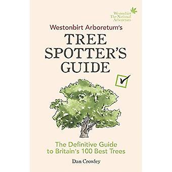 Arboretum di Westonbirt albero guida di Spotter: la guida definitiva per 100 alberi migliori della Gran Bretagna