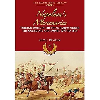 Napoleon s Mercenaries (Napoleonic Library)