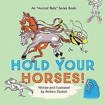 Houd uw paarden! (Dierlijke staart)