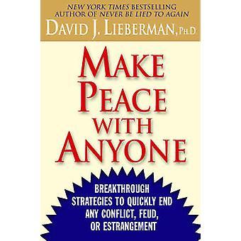 Tee rauha ja kukaan läpimurtoja nopeasti lopettaa konflikti vihanpito tai etäisen Lieberman & David j.