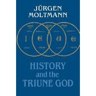 History and the Triune God by Moltmann & Juergen