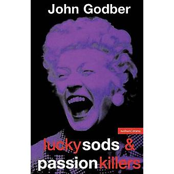 Lucky Sods  Passion Killers by Godber & John