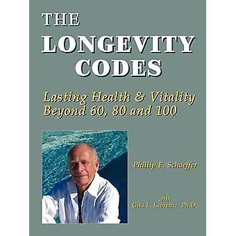 The Longevity Codes by Schaeffer & Phillip F.