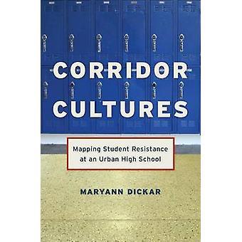 Cultures du corridor par Maryann Dickar