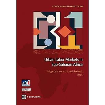 Urban Labor Markets in SubSaharan Africa by De Vreyer & Philippe