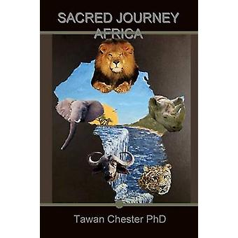 Sacred Journey Africa by Chester & Tawan
