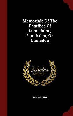 Memorials Of The Families Of Lumsdaine Lumisden Or Lumsden by H.W & Lumsden