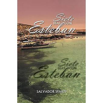 Siete Dias Con Esteban von Sparti & Salvador