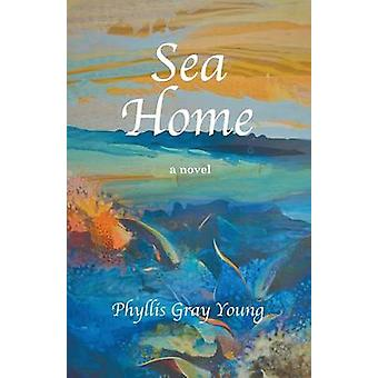 Sea Home by Young & Phyllis Gray