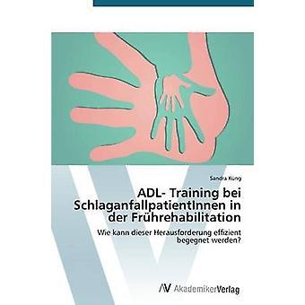 Formação de ADL bei SchlaganfallpatientInnen em der Frhrehabilitation pelo Kng Sandra