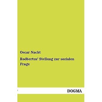 Rodbertus Stellung zur sozialen Frage by Nacht & Oscar