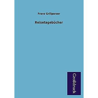 Reisetagebucher by Grillparzer & Franz