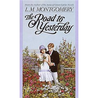 Road to Yesterday by L. M. Montgomery - 9780553560688 Book