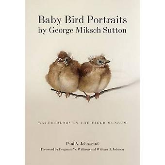 Baby Bird Portraits by George Miksch Sutton - Watercolors in the Field
