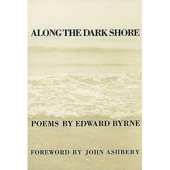 Along the Dark Shore by Edward Byrne - 9780918526106 Book