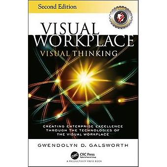 Visual Workplace Visual Thinking - Creating Enterprise Excellence Thro
