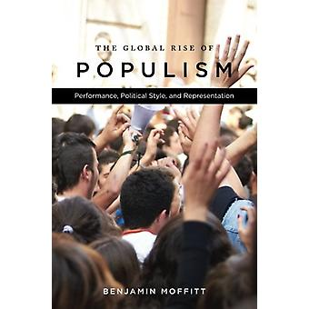 The Global Rise of Populism - Performance - Political Style - and Repr