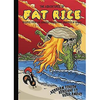 Adventures of Fat Rice - Recipes from the Chicago Restaurant Inspired