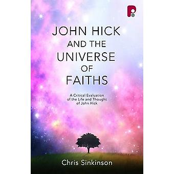 John Hick and the Universe of Faiths - A Critical Evaluation of the Li