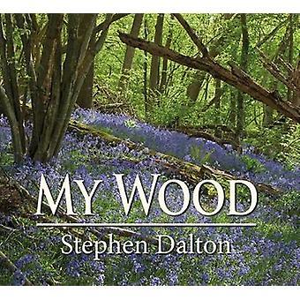 My Wood by Stephen Dalton - 9781910723449 Book