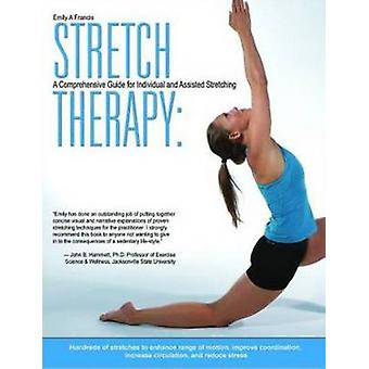 Stretching Therapy - A Comprehensive Guide to Individual & Assisted St