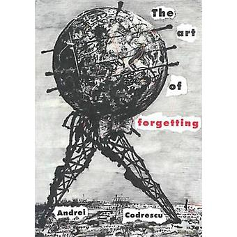 The Art of Forgetting by Andrei Codrescu - 9781937679613 Book