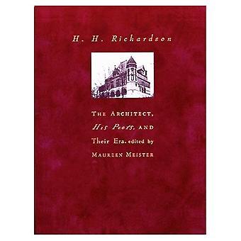 H. H. Richardson: El arquitecto, sus compañeros y su época