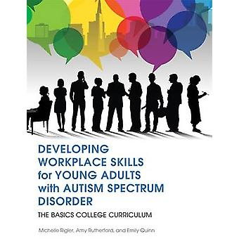 Developing Workplace Skills for Young Adults with Autism Spectrum Dis