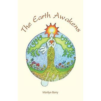 The Earth Awakens by Barry & Marilyn