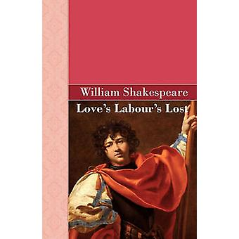 Loves Labours Lost by Shakespeare & William