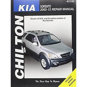 Kia Sorento Chilton Automotive Repair Manual - 2003-13 - 9781620920589