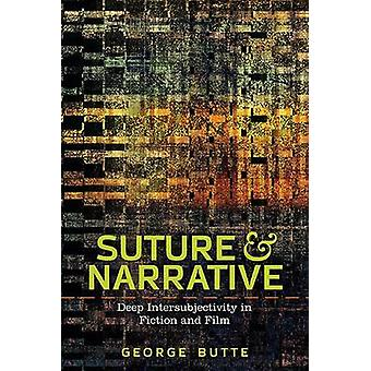 Suture and Narrative Deep Intersubjectivity in Fiction and Film by BUTTE & GEORGE