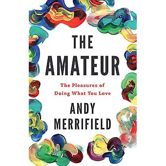 Amateur by Andy Merrifield