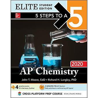5 stappen naar een 5 AP chemie 2020 Elite Student Edition door John T. Moore