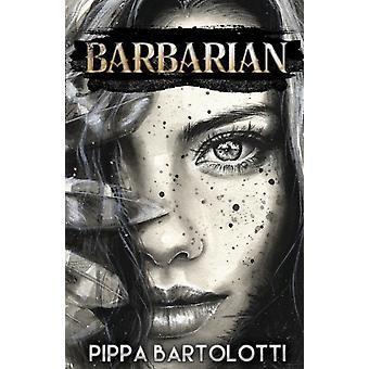 Barbarian by Bartolotti & Pippa