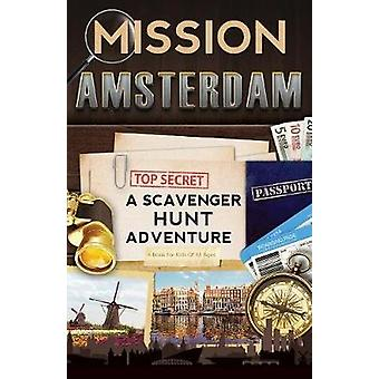 Mission Amsterdam A Scavenger Hunt Adventure Travel Book For Kids by Aragon & Catherine