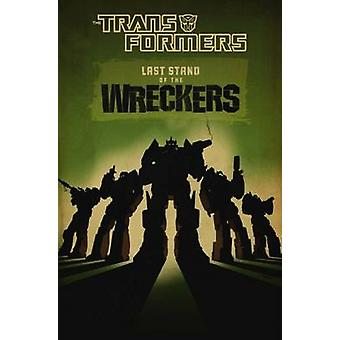 Transformers Last Stand Of The Wreckers by Roberts & JamesRoche & Nick