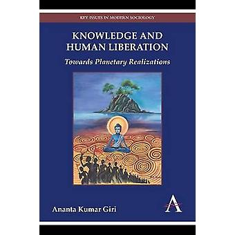 Knowledge and Human Liberation Towards Planetary Realizations by Giri & Ananta Kumar