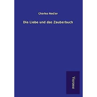 Die Liebe und das Zauberbuch by Nodier & Charles