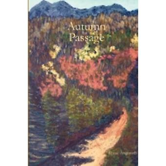 Autumn Passage by Angeroth & Renae