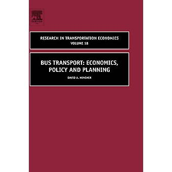 Bus Transport Economics Policy and Planning by Hensher & David & A