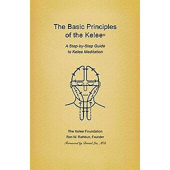 Basic Principles of the Kelee R A StepByStep Guide to Kelee Meditation by Rathbun & Ron W.
