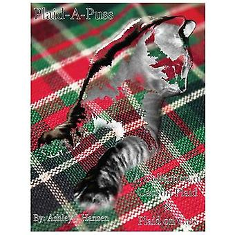 PlaidAPuss A Collection of Cats on Plaid  Plaid on Cats by Hansen & Ashley J.
