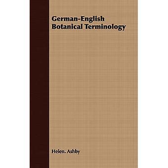 GermanEnglish Botanical Terminology by Ashby & Helen.