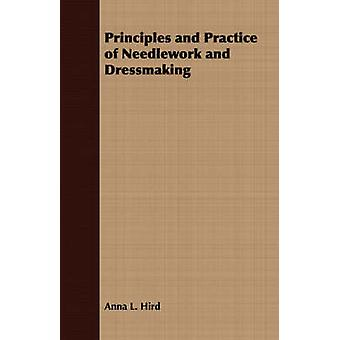 Principles and Practice of Needlework and Dressmaking by Hird & Anna L.